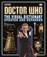 Doctor Who: The Visual Dictionary (Updated & Expanded) by Jason Loborik