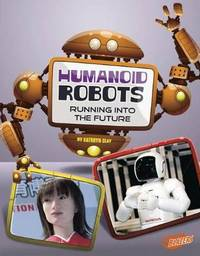 Humanoid Robots by Kathryn Clay