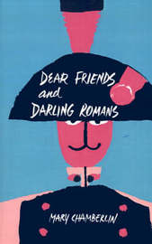 Dear Friends and Darling Romans by Mary Chamberlin image