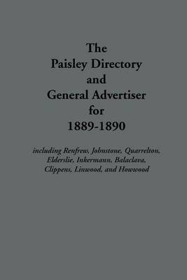 The Paisley Directory and General Advertiser for 1889-1890 by J Cook