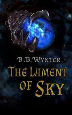 The Lament of Sky by Bb Wynter