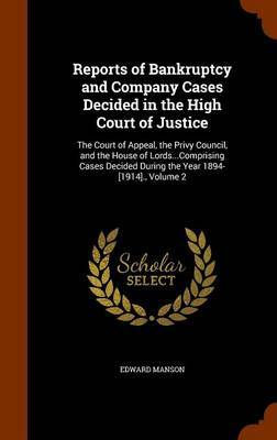 Reports of Bankruptcy and Company Cases Decided in the High Court of Justice by Edward Manson