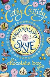 Chocolate Box Girls: Marshmallow Skye by Cathy Cassidy image