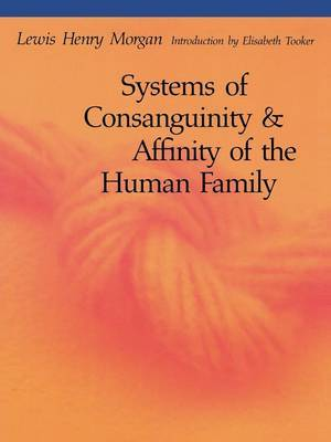 Systems of Consanguinity and Affinity of the Human Family by Lewis Henry Morgan image