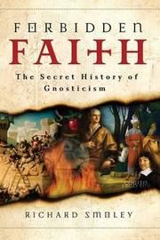 Forbidden Faith by Richard Smoley image
