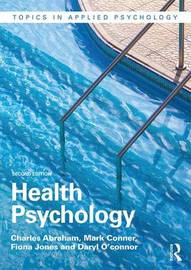 Health Psychology by Charles Abraham