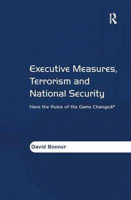 Executive Measures, Terrorism and National Security by David Bonner image