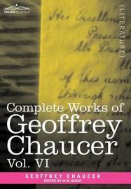 Complete Works of Geoffrey Chaucer, Vol.VI by Geoffrey Chaucer