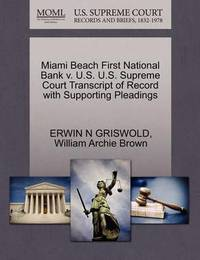 Miami Beach First National Bank V. U.S. U.S. Supreme Court Transcript of Record with Supporting Pleadings by Erwin N. Griswold