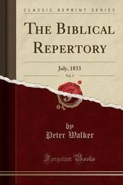 The Biblical Repertory, Vol. 5 by Peter Walker image