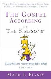 The Gospel according to The Simpsons, Bigger and Possibly Even Better! Edition by Mark I Pinsky