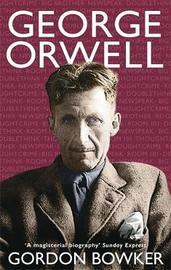 George Orwell by Gordon Bowker image