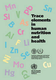 Trace Elements in Human Nutrition and Health by World Health Organization(WHO)
