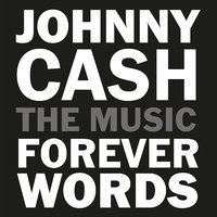 Johnny Cash The Music: Forever Words by Various Artists