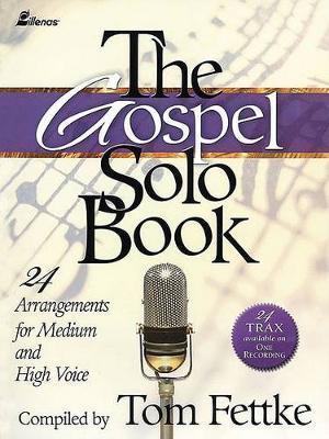 The Gospel Solo Book by Tom Fettke