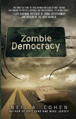 Zombie Democracy by Neil a Cohen
