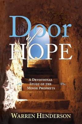 Door of Hope - A Devotional Study of the Minor Prophets by Warren A Henderson image