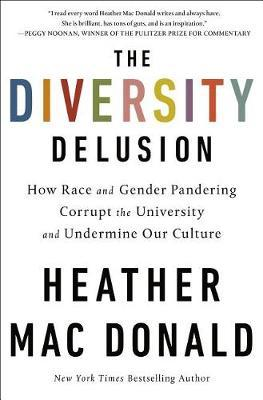 The Diversity Delusion by Heather Mac Donald