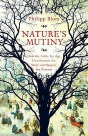 Nature's Mutiny by Phillip Blom