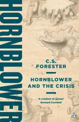 Hornblower and the Crisis by C.S. Forester