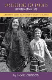 Unschooling for Parents by Hope Johnson