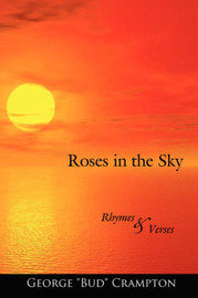 "Roses in the Sky by George ""Bud"" Crampton"