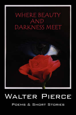 Where Beauty and Darkness Meet by Walter Pierce image
