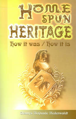 Home Spun Heritage: How It Was/How It is by Glennys McQuade Wedenwaldt image