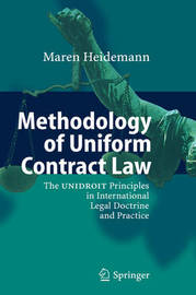 Methodology of Uniform Contract Law by Maren Heidemann