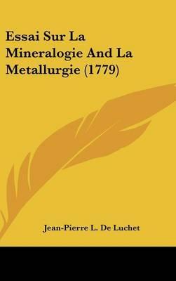 Essai Sur La Mineralogie And La Metallurgie (1779) by Jean-Pierre L De Luchet image