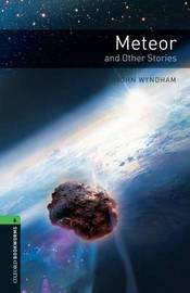 Oxford Bookworms Library: Level 6:: Meteor and Other Stories by John Wyndham image