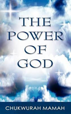 The Power of God by Chukwurah Hyginus Mamah