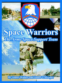Space Warriors: The Army Space Support Team by James Walker image