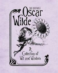 The Quotable Oscar Wilde by Oscar Wilde