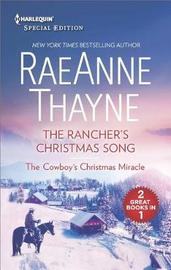 The Rancher's Christmas Song and the Cowboy's Christmas Miracle by Raeanne Thayne