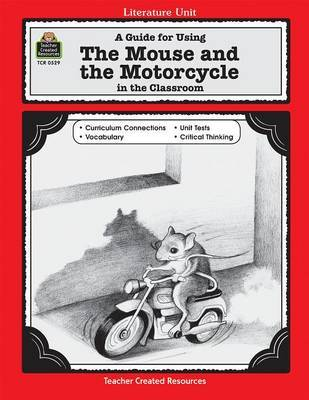A Guide for Using the Mouse and the Motorcycle in the Classroom by Deborah Hayes