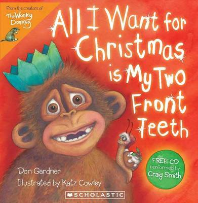 All I Want for Christmas is My Two Front Teeth (Book & CD) by Don Gardner