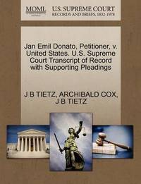 Jan Emil Donato, Petitioner, V. United States. U.S. Supreme Court Transcript of Record with Supporting Pleadings by J B Tietz