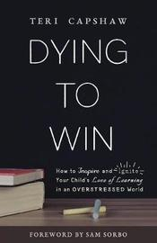 Dying to Win by Teri Capshaw