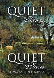 Quiet Things, Quiet Places by Leona Koehn Nichols image