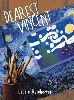 Dearest Vincent by Laurie Reicherter