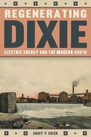 Regenerating Dixie by Casey P. Cater