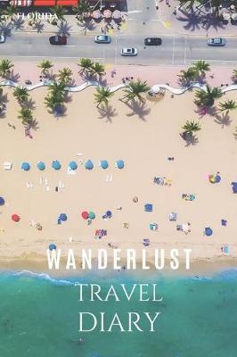 Florida Wanderlust Travel Diary by Wanderlust Press