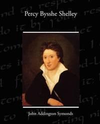 Percy Bysshe Shelley by John Addington Symonds image