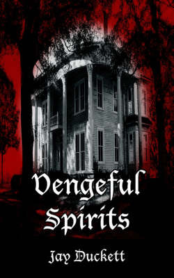Vengeful Spirits by Jay Duckett image