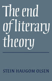 The End of Literary Theory by Stein Haugrom Olsen