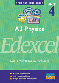 Edexcel A2: Waves and Our Universe: Unit 4 by Graham George image