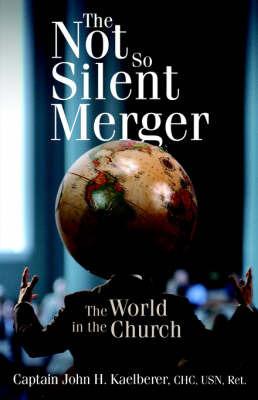 The Not So Silent Merger by Captain John H Kaelberer image