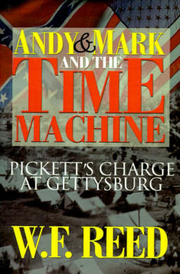 Andy & Mark and the Time Machine : Pickett's Charge at Gettysburg by W. F. Reed image