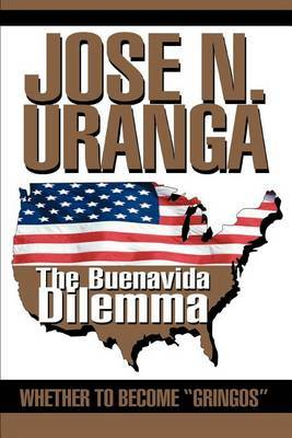 The Buenavida Dilemma: Whether to Become Gringos by jose n uranga